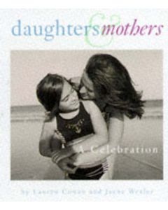 Daughters and Mothers: A Celebration