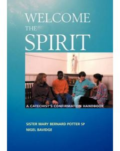 Welcome the Spirit: A Catechist's Confirmation Handbook