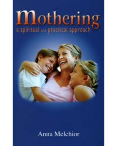 Mothering: A Spiritual and Practical Approach