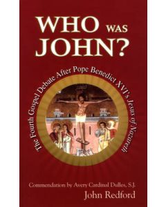 Who Was John?: The Fourth Gospel Debate After Pope Benedict XVI's Jesus of Nazareth