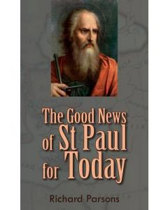 The Good News of St  Paul for Today