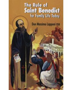 The Rule of Saint Benedict for Family Life Today