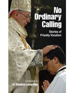 No Ordinary Calling: Stories of Priestly Vocation