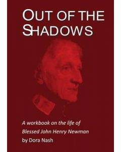Out of the Shadows: A Workbook on the Life of Blessed John Henry Newman