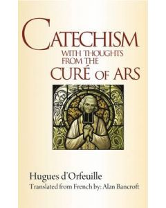 Catechism with Thoughts from the Cure of Ars