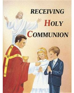 Receiving Holy Communion : How to Make a Good Communion