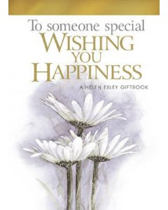 To Someone Special Wishing You Happiness