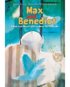Max and Benedict: A Blue Rock-thrush Tells Us About the Pope's Day