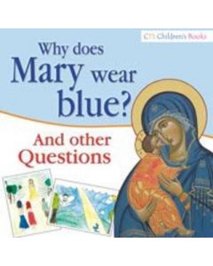 Why Does Mary Wear Blue?: And Other Questions