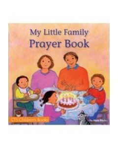 My Little Family Prayer Book: Simple Prayers for Daily Family Life, Written and Illustrated for Very Young Children