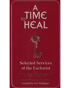 A Time to heal  Selected service of the Eucharist