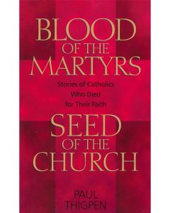 Blood of the Martyrs Seed of the Church