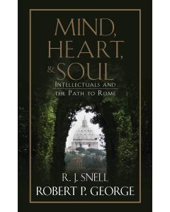 Mind Heart and Soul: Intellectuals and the Path to Rome