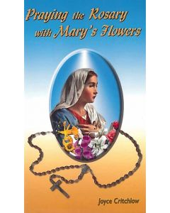 Praying the Rosary with Mary's Flowers