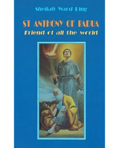 St Anthony of Padua. Friend of all the world
