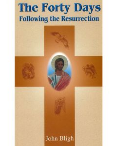 The Forty Days Following the Resurrection