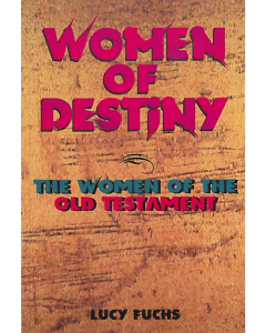 Women of Destiny in the Old Testament
